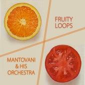 Fruity Loops von Mantovani & His Orchestra