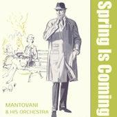 Spring Is Coming von Mantovani & His Orchestra