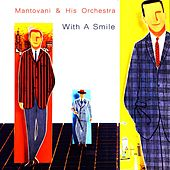 With a Smile von Mantovani & His Orchestra