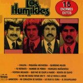 15 Enormes Éxitos by Los Humildes