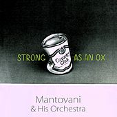 Strong As An Ox von Mantovani & His Orchestra