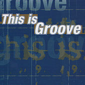 This Is Groove von Various Artists
