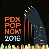 Pdx Pop Now! 2016 Compilation: Mp3 by Various Artists