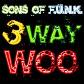 3way Woo by Sons of Funk