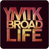 Broad Life von Ymtk (Young Murph the Kidd)