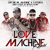 Love Machine (Remix) [feat. Farruko, Julio Voltio & Ñengo Flow] de Opi the Hit Machine