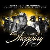 Nos Vamos de Shopping (Remix) (feat. Yaga Y Mackie, Jory Boy, Farruko, Arcangel & J Alvarez) de Opi the Hit Machine