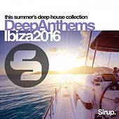 Sirup Deep Anthems Ibiza 2016 von Various Artists