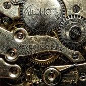 Never Too Late de Alchemy