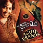 Ishq Brandy de Mika Singh