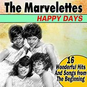 Happy Days (16 Wonderful Hits And Songs from The Beginning) by The Marvelettes
