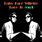 Baby Face Willette: Face to Face van Baby Face Willette