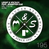 Will You Be Gone by Lissat & Voltaxx
