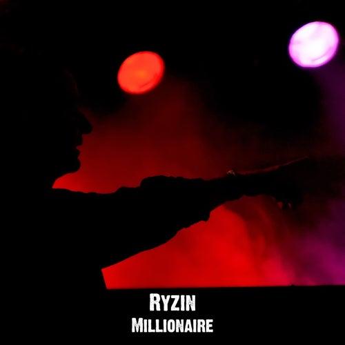 Millionaire by Ryzin