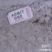 Admit One de Matt Lazarus