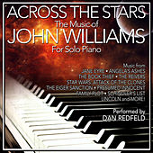 Across The Stars: The Film Music Of John Williams For Solo Piano by Dan Redfeld