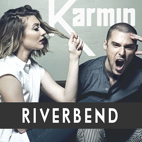 Riverbend - Single by Karmin