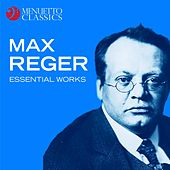 Max Reger - Essential Works by Various Artists
