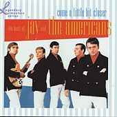 Come A Little Bit Closer - The Best Of Jay And The Americans von Jay & The Americans