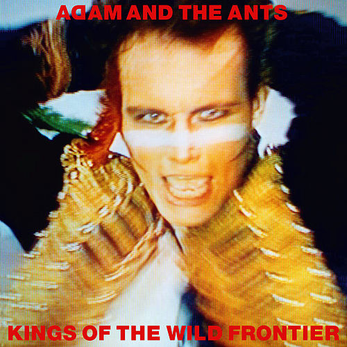 Kings of the Wild Frontier by Adam & The Ants