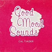 Good Mood Sounds by Cal Tjader