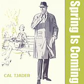Spring Is Coming by Cal Tjader
