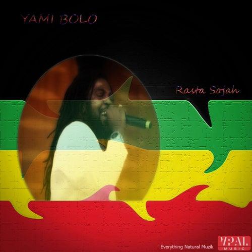 Rasta Sojah by Yami Bolo