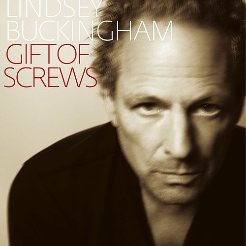 Gift of Screws by Lindsey Buckingham