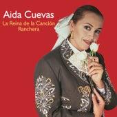 La Reina de la Canción Ranchera by Aida Cuevas