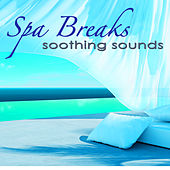 Spa Breaks Soothing Sounds by S.P.A