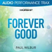 Forever Good by Paul Wilbur