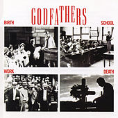 Birth, School, Work, Death (Expanded Edition) by The Godfathers