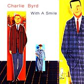 With a Smile von Charlie Byrd