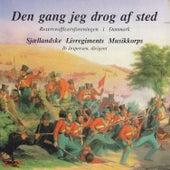 Den gang jeg drog af sted von Sjællandske Livregiments Musikkorps