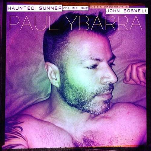 Haunted Summer, Vol. One von Paul Ybarra