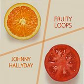 Fruity Loops de Johnny Hallyday
