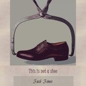 This Is Not A Shoe de Jack Jones