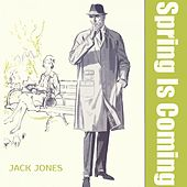 Spring Is Coming von Jack Jones