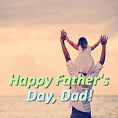 Happy Father's Day, Dad! by Various Artists