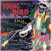 Deja Vu: Pow-Wow Songs from Oklahoma by Young Bird