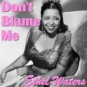 Don't Blame Me de Ethel Waters