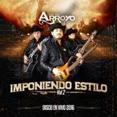 Imponiendo Estilo, Vol. 2 (En Vivo) by Los Del Arroyo
