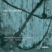 Dai Fujikura: Ice by Various Artists