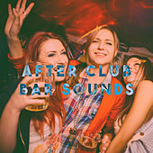 After Club Bar Sounds by Various Artists
