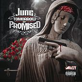Tomorrow Ain't Promised by June
