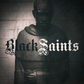 Black Saints by Legendary Traxster