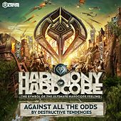 Against All the Odds (Harmony of Hardcore Anthem 2016) de Destructive Tendencies