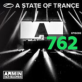 A State Of Trance Episode 762 by Various Artists