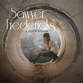 A Good Storm by Sawyer Fredericks