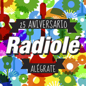 Radiolé 25 Aniversario Alégrate de Various Artists
